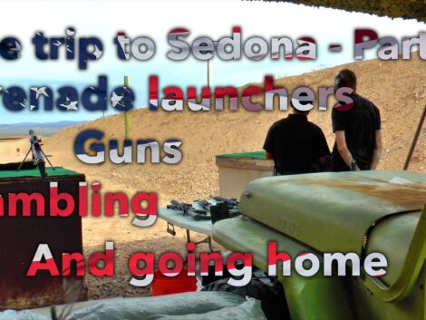 Trip-to-Sedona-part-6-Guns-grenade-launchers-gambling-home